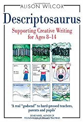 Descriptosaurus: Supporting Creative Writing for Ages 8-14 (Hardcover)