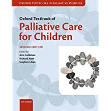 Oxford Textbook of Palliative Care for Children (Oxford Textbooks In Palliative Medicine) (English Edition)