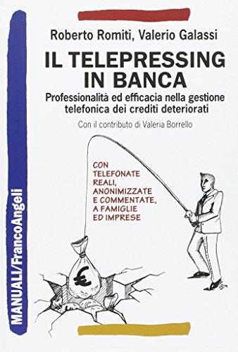 il-telepressing-in-banca-professionalita-ed-efficacia-nella-gestione-telefonica-dei-crediti-deterior