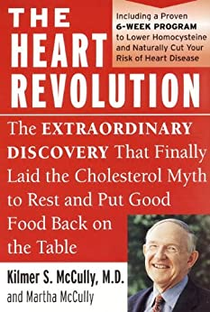 The Heart Revolution: The Extraordinary Discovery That Finally Laid the Cholesterol Myth to Rest de [McCully, Kilmer, McCully, Martha]