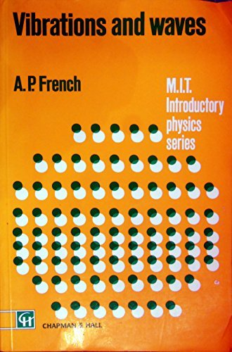 Vibrations and Waves (MIT Introductory Physics) by A. P. French (1990-09-26)
