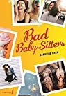 Bad baby-sitters, tome 1