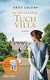 Die Töchter der Tuchvilla: Roman (Die Tuchvilla-Saga 2)