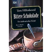 Bittere Schokolade: Ein kulinarischer Krimi Xavier Kieffer ermittelt (Die Xavier-Kieffer-Krimis 6)