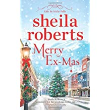 Merry Ex-Mas (Life in Icicle Falls) by Sheila Roberts (2013-10-29)