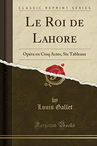 le-roi-de-lahore-opera-en-cinq-actes-six-tableaux-classic-reprint
