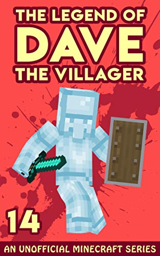 Dave the Villager 14: An Unofficial Minecraft Novel