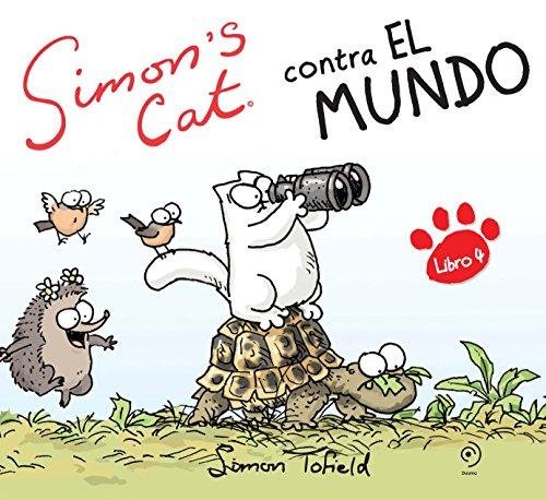Simon's Cat ¡Contra el mundo! (Ilustrado) por Simon Tofield