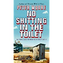 No Shitting In The Toilet by Peter Moore (2005-05-02)