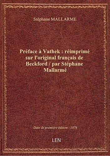 Préface à Vathek : réimprimé sur l'original français de Beckford / par Stéphane Mallarmé