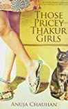 download ebook those pricey thakur girls by anuja chauhan (2013-02-01) pdf epub
