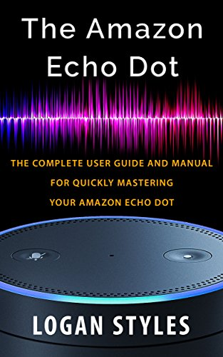 amazon-echo-dot-the-complete-user-guide-and-manual-for-quickly-mastering-your-amazon-echo-dot