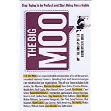 The Big Moo: Stop Trying to be Perfect and Start Being Remarkable by Seth Godin (Editor) › Visit Amazon's Seth Godin Page search results for this author Seth Godin (Editor) (3-Nov-2005) Hardcover