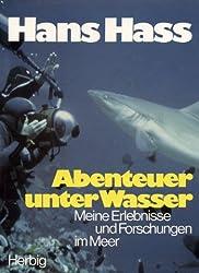 Abenteuer unter Wasser: Meine Erlebnisse und Forschungen im Meer (German Edition)