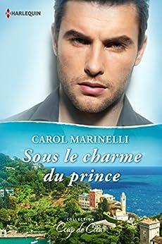 Sous le charme du prince (Coup de coeur) par [Marinelli, Carol]