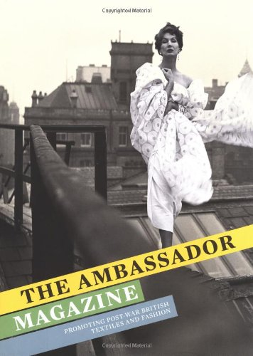 The Ambassador Magazine: Promoting Post-War British Textiles and Fashion