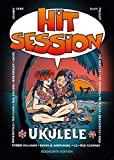 Hit Session Ukulele (Melodielinie, Text & Akkorde): Songbook für Ukulele