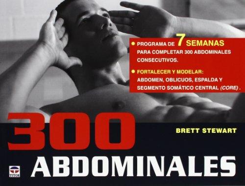 300 Abdominales. Programa De 7 Semanas por Brett Steward