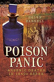Poison Panic: Arsenic deaths in 1840s Essex by [Barrell, Helen]
