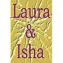Laura & Isha