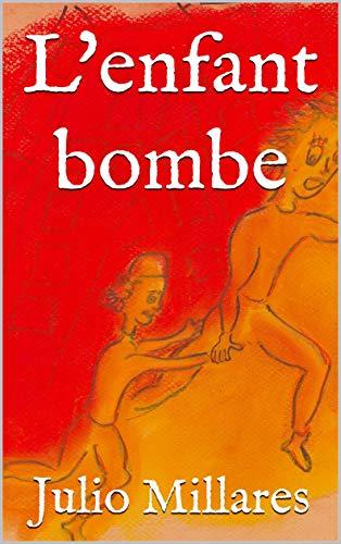 Couverture du livre L'enfant bombe (Mila t. 7)
