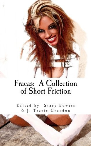 Fracas: A Collection of Short Friction by J. Travis Grundon (2011-08-24)