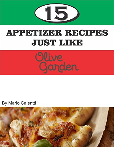 15-appetizer-recipes-like-olive-garden-appetizers-english-edition