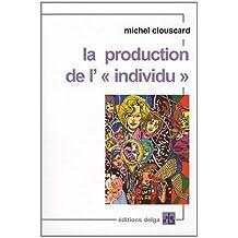 La production de l' individu