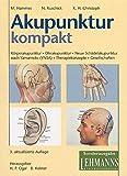 Akupunktur kompakt - Körperakupunktur - Ohrakupunktur - Neue Schädelakupunktur nach Yamamoto (YNSA) - Therapiekonzepte - Gesellschaften (Livre en allemand)