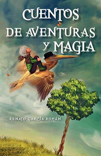 Cuentos  De Aventuras Y Magia por Renato García Román