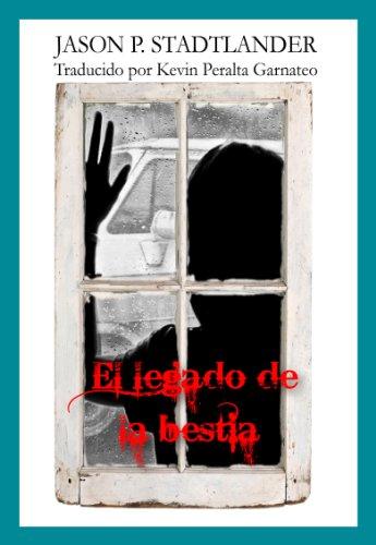 El Legado De La Bestia eBook: Jason P. Stadtlander, Kevin Peralta Garnateo: Amazon.es: Tienda Kindle