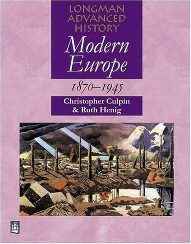 Modern Europe 1870-1945 (LONGMAN ADVANCED HISTORY) by Chris Culpin (22-Apr-1997) Paperback