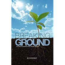 Breaking Ground: A 6-week Foundational Study for New Believers