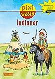 Indianer (Pixi Wissen, Band 44) - Monika Wittmann