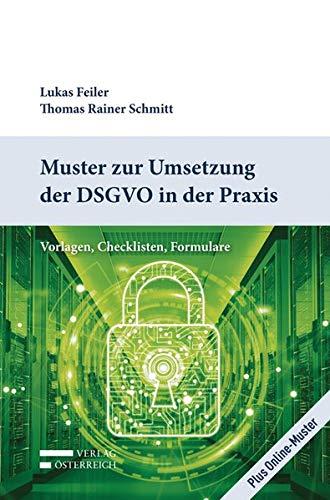 Muster zur Umsetzung der DSGVO in der Praxis: Vorlagen, Checklisten, Formulare
