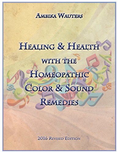 Healing & Health with Homeopathic Color and Sound Remedies : October 2016 Revision - with more therapeutics and cases (English Edition)