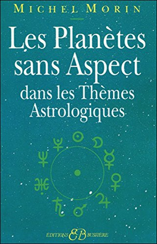 Les Planètes sans Aspect dans les Thèmes Astrologiques