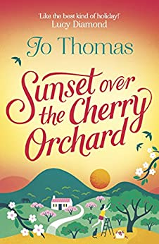 Sunset Over the Cherry Orchard by [Thomas, Jo]