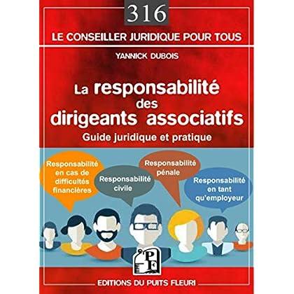 La responsabilité des dirigeants associatifs: Guide juridique et pratique