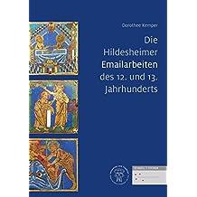 6def5c1f202804 Die Hildesheimer Emailarbeiten des 12. und 13. Jahrhunderts (Objekte und  Eliten in Hildesheim