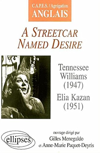 CAPES / Agregation Anglais : A streetcar named Desire, Tenessee Williams (1947) Elia Kazan (1951)