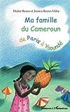 Ma Famille du Cameroun de Paris a Yaounde