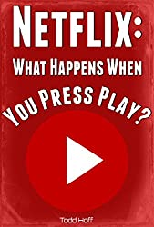 Netflix: What Happens When You Press Play?