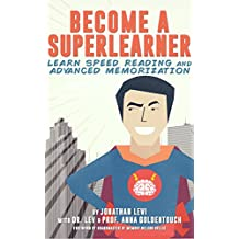 Become a SuperLearner: Learn Speed Reading & Advanced Memorization (English Edition)