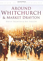 Around Whitchurch and Market Drayton (Britain in Old Photographs (History Press))