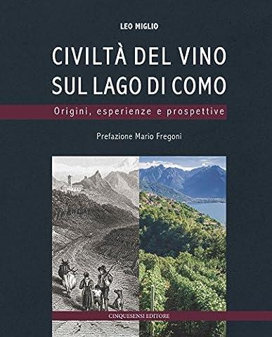 Lago Di Como - Civiltà del vino sul lago di Como.