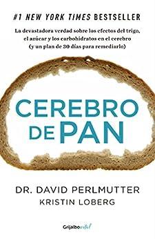 Cerebro de pan (Colección Vital): La devastadora verdad sobre los efectos del trigo, el azúcar y los carbohidratos de [Perlmutter, David]