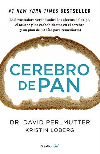 Cerebro de pan (Colección Vital): La devastadora verdad sobre los efectos del trigo, el azúcar y los carbohidratos por David Perlmutter