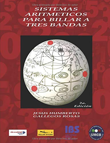SISTEMAS ARITMETICOS PARA BILLAR A TRES BANDAS: 2a Edicion por JESUS  HUMBERTO GALLEGOS  ROSAS