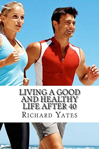 Living a good and Healthy life after 40